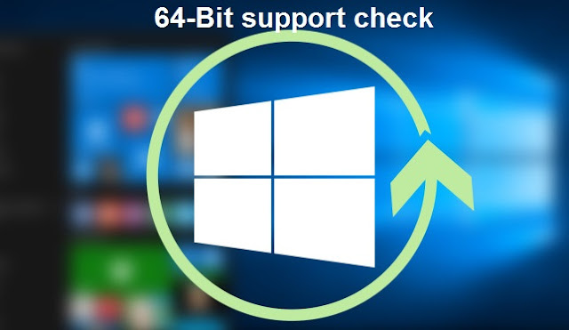 Windows tips: Check Laptop compatibility for 64 bit OS