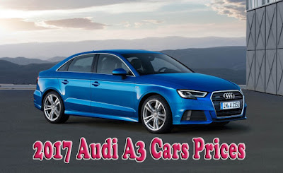 2017 Audi A3 - Audi Cars Prices - Otomotif Review