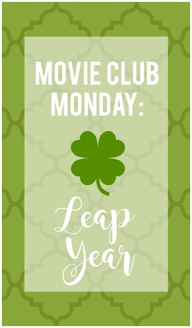 What do Leap Year and St. Patrick's Day have in common?  More than you might think!  Find inspiration for your next movie night and have a few laughs.