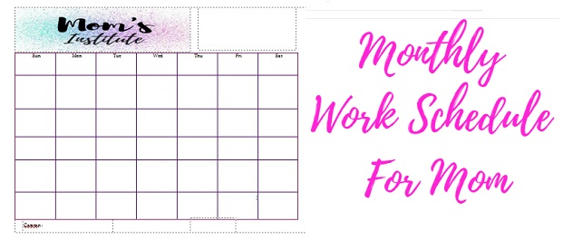Monthly Work Schedule For Mom