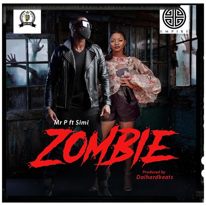 Mr P ft Simi - tittled ZOMBIE dropping soon.