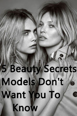 5 Beauty Secrets Models Don't Want You To Know