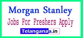 Morgan Stanley Recruitment 2017 Jobs For Freshers Apply