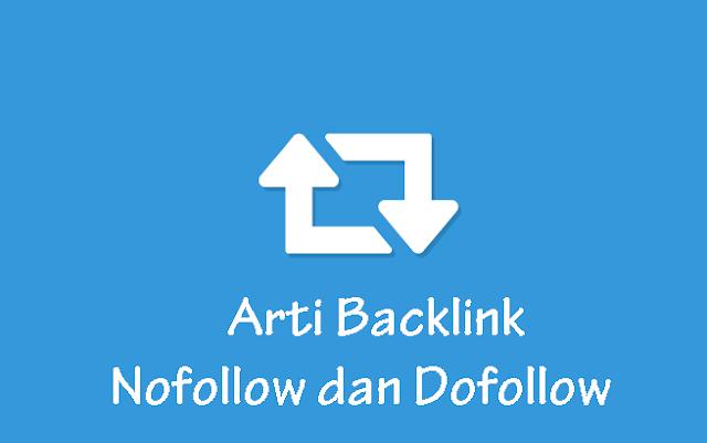Arti Backlink Nofollow dan Dofollow