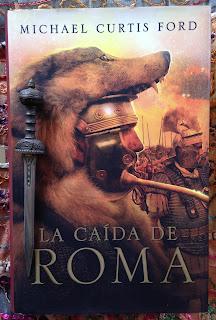 Portada del libro La caída de Roma, de Michael Curtis Ford