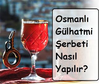 Osmanlı Gülhatmi Şerbeti Nasıl Yapılır