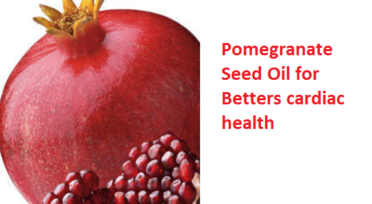 Health Benefits And Uses Of Pomegranate Seed Oil - Pomegranate Seed Oil for Betters cardiac health