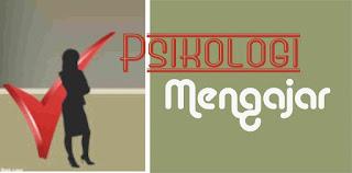 dalam posting sekarang ini akan saya coba sampaikan tentang Psikologi Mengajar