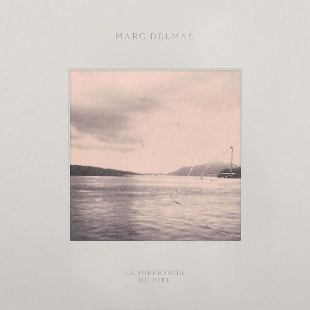 Marc Delmas – La superficie du ciel