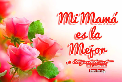 Imagenes hermosas del dia de la madre, Frases y mensajes