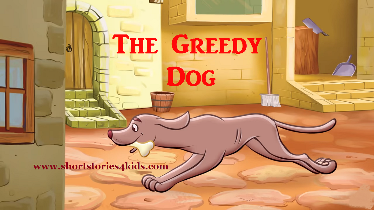 The Greedy Dog English Short Stories for Kids - Short Stories for Kids