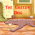 Greedy Dog Story In English With Pictures