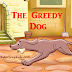 The Greedy Dog English Short Stories for Kids