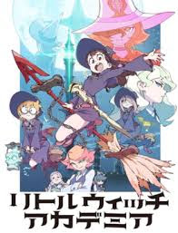 Little Witch Academia (TV) -  2017 Poster
