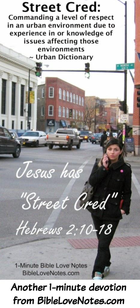 street Cred, Jesus has street cred, Hebrews 2:10-13