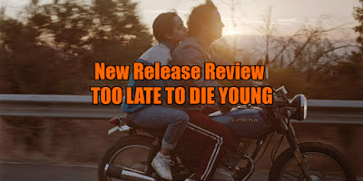 too late to die young review