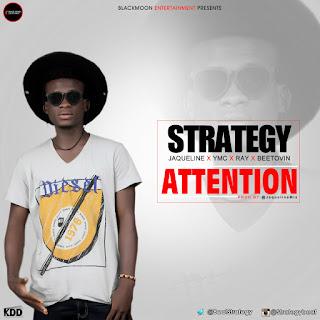 LYRICS; Strategy - 'Attention' (Remix) ft Jacqueline X YMC X Raylyrics X Beetovin