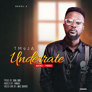 [Music + Video] TM 9Ja – Underrate