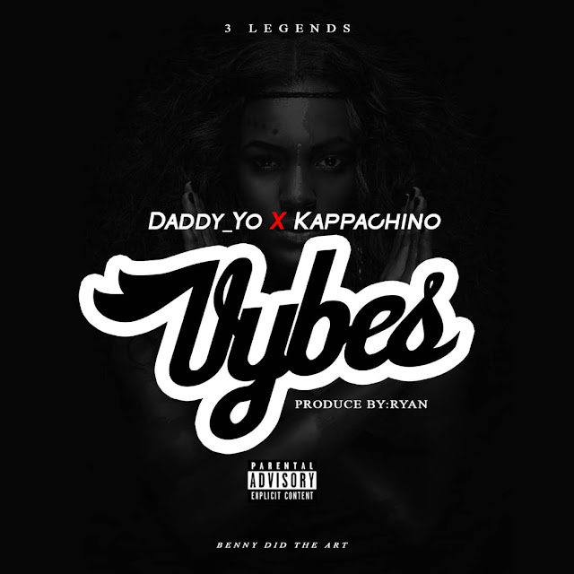 Daddy_Yo ft Kappachino - Vybes (Prod. by Ryan)