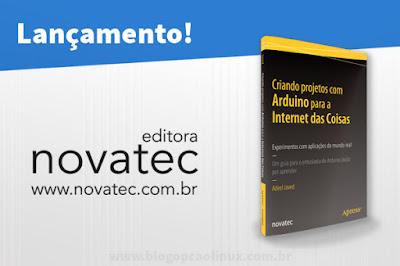 """Lançamento do livro """"Criando projetos com Arduino para a Internet das Coisas"""", da Novatec Editora"""