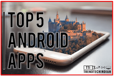 top 5 useful android apps