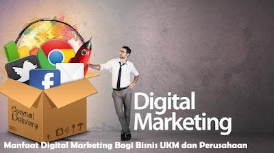 Manfaat Digital Marketing Bagi Bisnis UKM dan Perusahaan