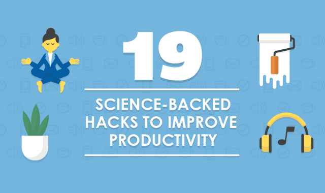 19 Science-Backed Hacks to Improve Productivity