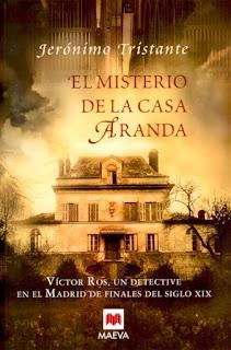 El misterio de la casa Aranda: Víctor Ros, un detective en el Madrid de finales del siglo XIX / Jerónimo Tristante