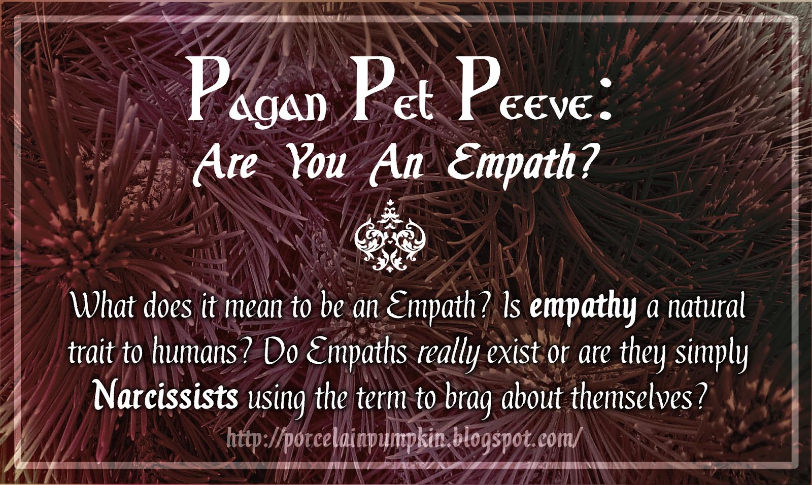 The Porcelain Pumpkin: Pagan Pet Peeve: Are You an Empath?