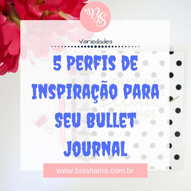 5 Perfis de Inspiração para Seu Bullet Journal