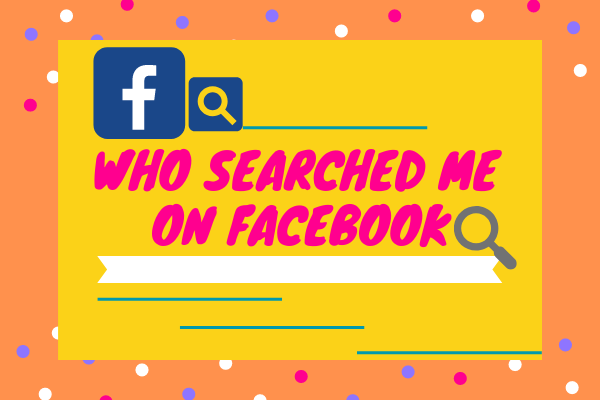 Who Searched Me On Facebook