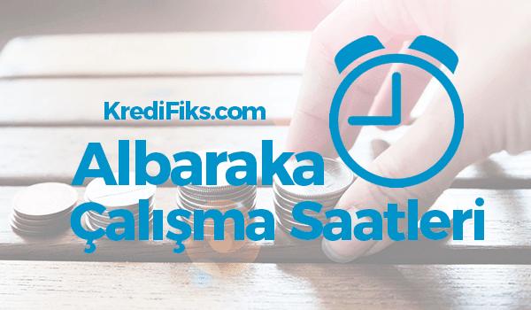 Albaraka Türk Çalışma Saatleri 2018