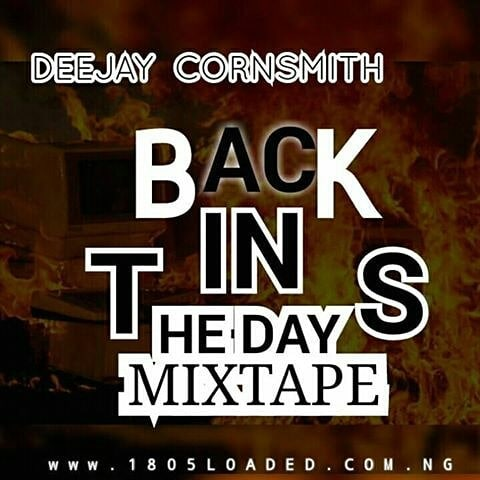 MIXTAPE: Dj Cornsmith – Back in the days Mix - www.mp3made.com.ng