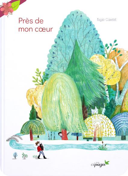 Près de mon cœur de Magali Clavelet - éditions Cépages