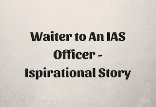 Waiter to An IAS Officer