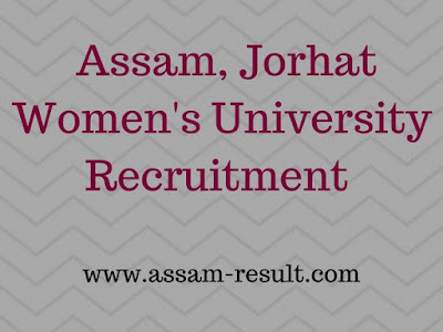 Assam,Jorhat Women's university Recruitment