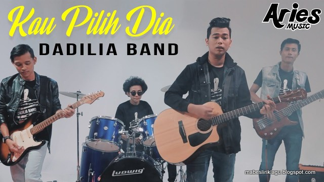 Dadilia Band - Kau Pilih Dia