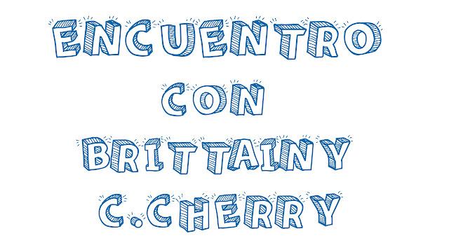 Encuentro Con Brittainy C. Cherry