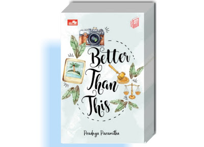 Review Novel Better Than This karya Pradnya Paramitha