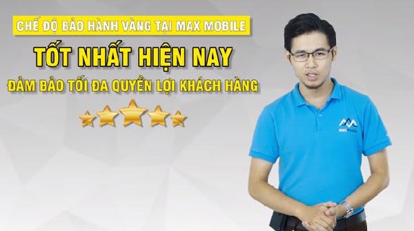 Bảo hành vàng uy tín chất lượng tại MaxMobile