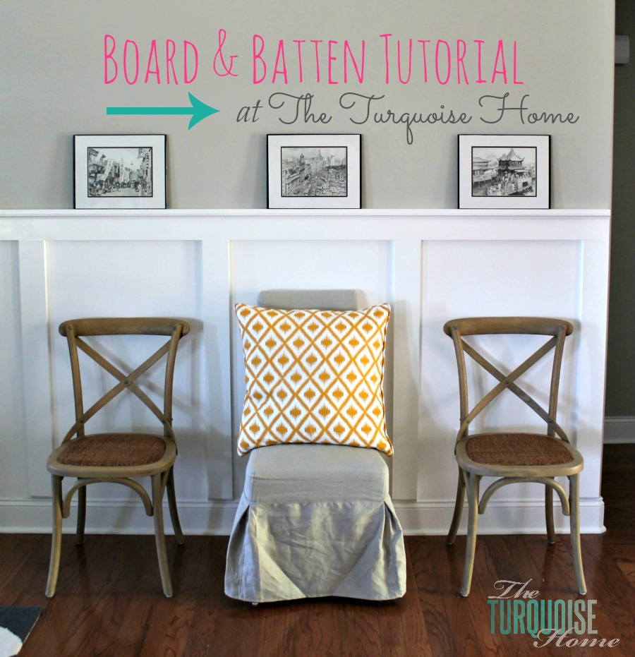 TheTurquoise Home - board and batten how to
