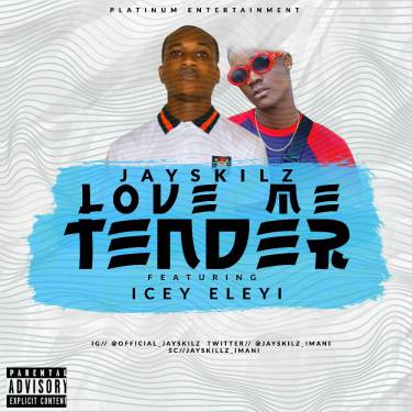 JAYSKILLZ FT.  ICEY ELEYI – LOVE ME TENDER [New Song]  - mp3made.com.ng