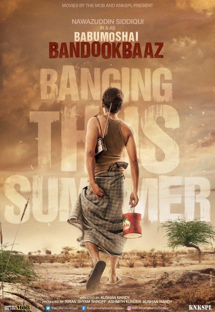 Nawazuddin Siddiqui First Babumoshai Bandookbaaz Poster