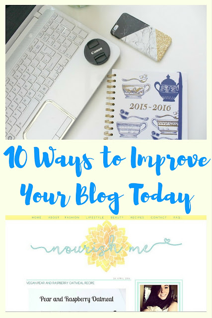 10 easy ways to improve your blog today - gain followers, improve page views and more! Nourish ME - www.nourishmeblog.co.uk