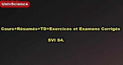 Cours+Résumés+TD+Exercices et Examens Corrigés SVI S4.