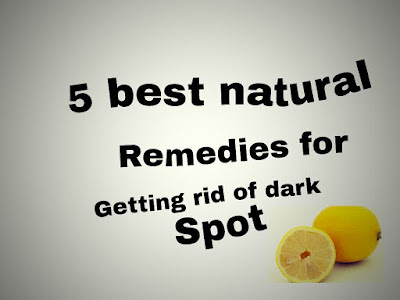 How to get rid of dark spot naturally at home