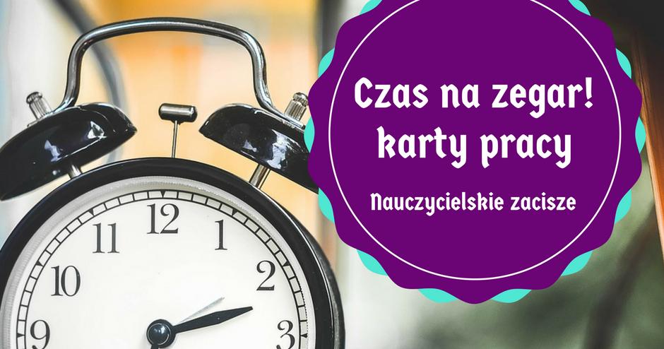 Nauczycielskie Zacisze Czas Na Zegar Cz2 Karty Pracy