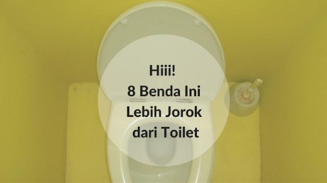 8 Benda yang Ternyata Lebih Jorok Dari Toilet, Sudah Tahu Belum ?? Pasti Anda Tidak Akan Mengira