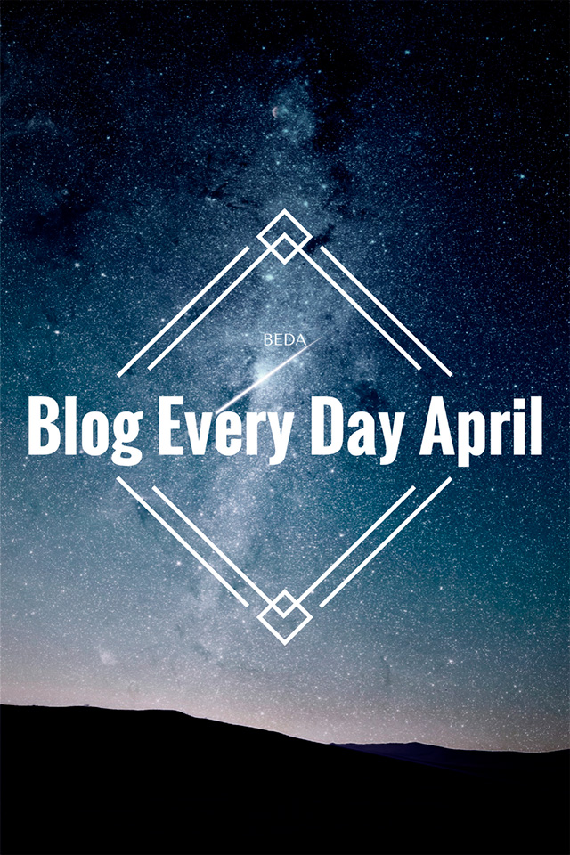 BEDA #1: Blog Every Day April