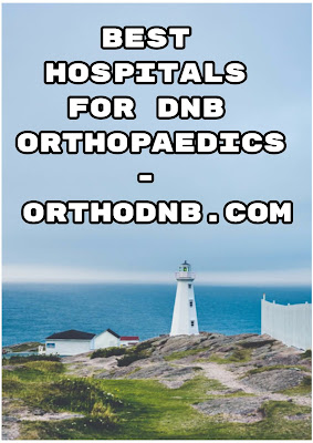 Best hospitals for dnb orthopaedics orthodnb.com